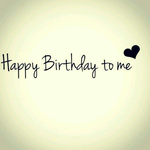 happy bday to me